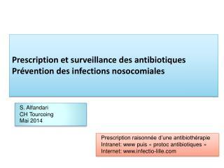 Prescription et surveillance des antibiotiques Pr�vention des infections nosocomiales