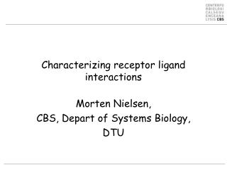 Characterizing  receptor  ligand interactions