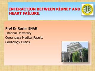 INTERACTION BETWEEN KİDNEY AND  HEART FAİLURE :