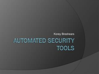 Automated Security Tools