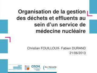 Organisation de la gestion des déchets et effluents au sein d'un service de médecine nucléaire