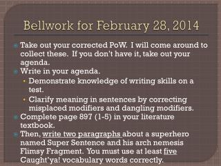 Bellwork  for February 28, 2014