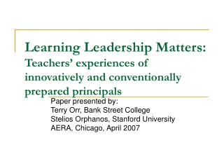 Learning Leadership Matters: Teachers  experiences of innovatively and conventionally prepared principals