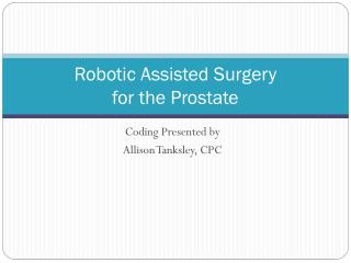 Robotic Assisted Surgery for the Prostate
