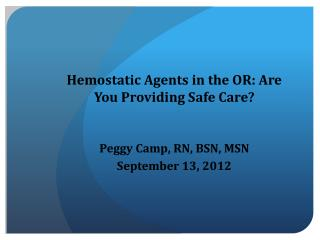 Hemostatic  Agents in the OR: Are You Providing Safe Care?