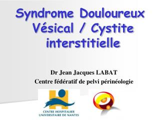 Syndrome Douloureux  Vésical / Cystite interstitielle