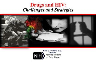 Drugs and HIV: Challenges and Strategies