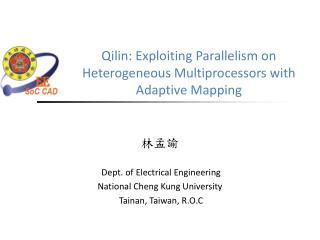 Qilin :  Exploiting Parallelism on Heterogeneous Multiprocessors with Adaptive Mapping