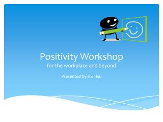 Positivity Workshop for the workplace and beyond