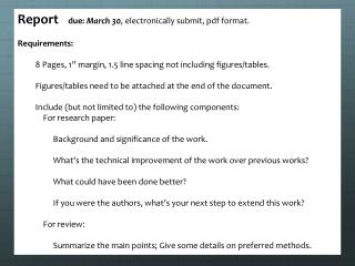 Report      due:  March 30 , electronically submit, pdf format. Requirements: