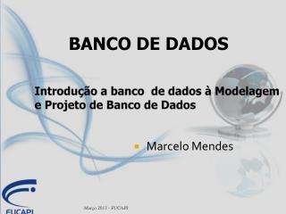 Introdu��o a banco  de dados � Modelagem e Projeto de Banco de Dados