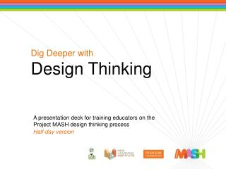 Dig Deeper with Design Thinking