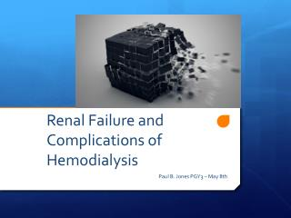 Renal Failure and Complications of Hemodialysis