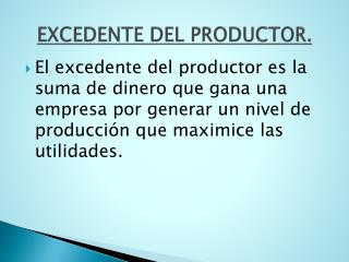 EXCEDENTE DEL PRODUCTOR.