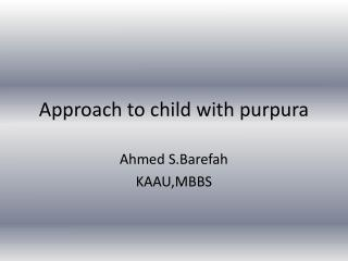 Approach to child with  purpura