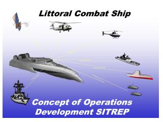 Littoral Combat Ship Concept of Operations Development SITREP