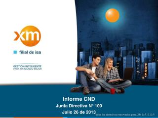 Informe  CND Junta  Directiva  N° 100 Julio 26  de  2013