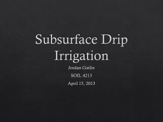 Subsurface Drip Irrigation