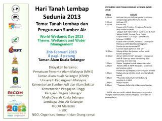 Hari  Tanah  Lembap Sedunia  2013 Tema : Tanah  Lembap dan Pengurusan Sumber  Air