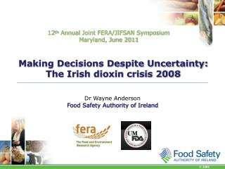 Making Decisions Despite Uncertainty: The Irish dioxin crisis 2008