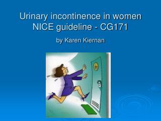 Urinary incontinence in women NICE guideline - CG171 by Karen Kiernan