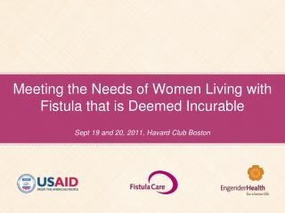 Meeting the Needs of Women Living with Fistula that is Deemed Incurable