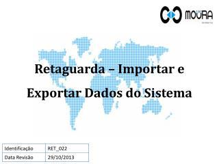 Retaguarda – Importar e Exportar Dados do Sistema