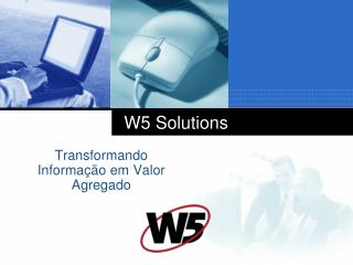 W5 Solutions
