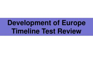 Development of Europe Timeline Test Review