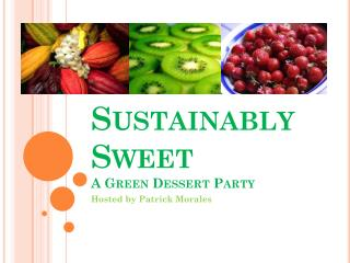 Sustainably Sweet A Green Dessert Party