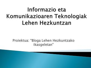 Informazio  eta  Komunikazioaren Teknologiak Lehen Hezkuntzan