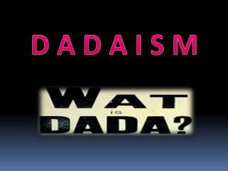 D A D A I S M