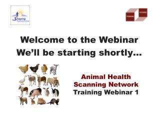 Animal Health Scanning Network Training Webinar 1