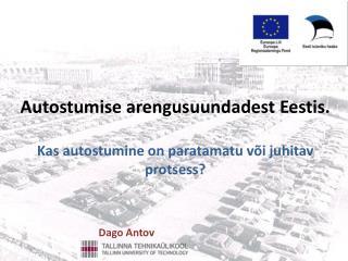 Autostumise arengusuundadest Eestis.  Kas autostumine on paratamatu või juhitav protsess?