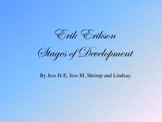 Erik Erikson Stages of  Development