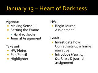 January 13 –  Heart of Darkness