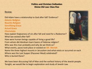 Politics and Christian Civilization  Divine Old Law: Class Five
