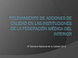 Relevamiento de acciones de calidad en las Instituciones de la Federación Médica del Interior