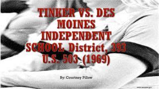 TINKER VS. DES MOINES INDEPENDENT SCHOOL  District, 393 U.S. 503 ( 1969)
