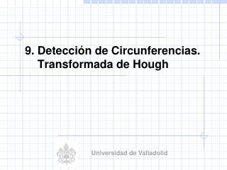 9.  Detección  de  Circunferencias . Transformada  de Hough