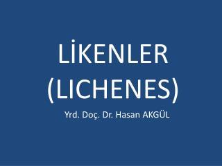 LİKENLER (LICHENES)