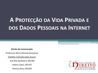 A  Protecção  da Vida Privada e dos Dados Pessoais na Internet