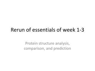 Rerun of essentials of week 1-3