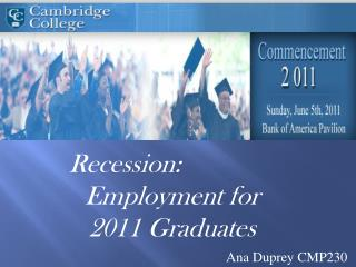 Recession:  Employment for 2011 Graduates