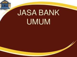 JASA BANK UMUM