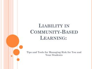 Liability in Community-Based Learning: