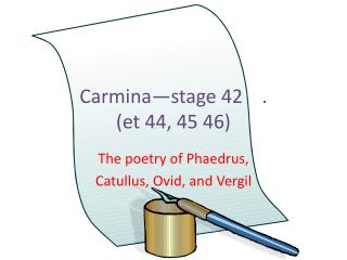 Carmina —stage  42    .  ( et 44, 45 46)