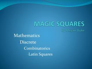 MAGIC SQUARES by Megan Duke