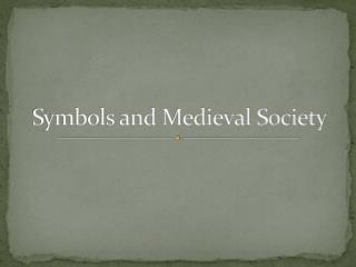 Symbols and Medieval Society