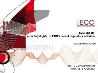 ECC update :  some highlights  of ECC's recent regulatory activities
